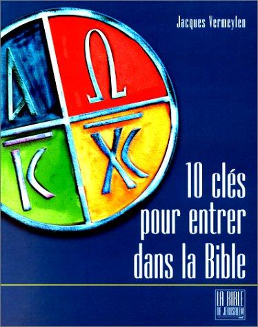 Dix clés pour ouvrir la Bible