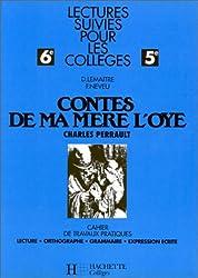 Cahier de travaux pratiques 6e-5e : Contes de ma mère l'oye