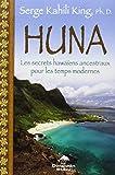 Huna - Les secrets hawaïens ancestraux pour les temps modernes