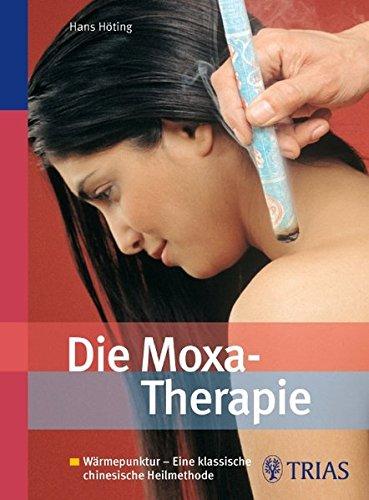 Die Moxa-Therapie: Wärmepunktur - Eine klassische chinesische Heilmethode