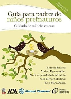 Cuidado De Mi Bebé En Casa. Guía Para Padres De Niños Prematuros por Carmen Sánchez epub