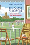 The Promise of Endless Summer: Cricket Lives from the Daily Telegraph (Telegraph Books)