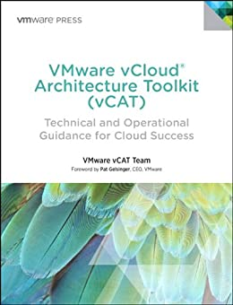 VMware vCloud Architecture Toolkit (vCAT): Technical and Operational Guidance for Cloud Success par [VMware Press]