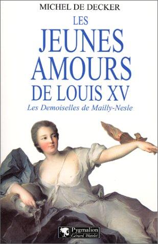 Les jeunes amours de louis XV : Les demoiselles de Mailly-Nesle thumbnail