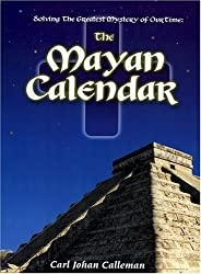 Solving the Greatest Mystery of Our time : The Mayan Calendar by Carl Johan Calleman (2000-12-21)