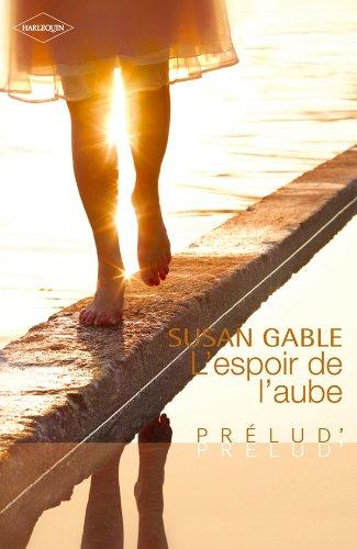 L'espoir de l'aube par Susan Gable