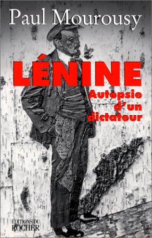 Lénine. Autopsie d'un dictateur