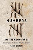 Numbers and the Making of Us: Counting and the Course of Human Cultures