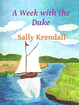 A Week with the Duke:  A Georgian Novella (English Edition) par [Krendall, Sally]