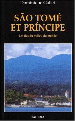 São Tomé et Principe. : Les îles du milieu du monde