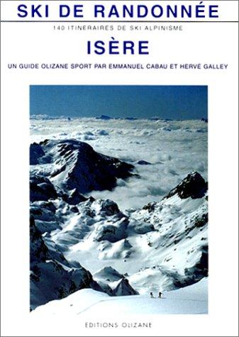 SKI DE RANDONNEE, ISERE (Guides olizane sport) por Emmanuel Cabau