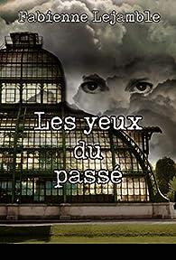 Les yeux du passé par Fabienne Lejamble