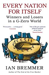 Every Nation for Itself: Winners and Losers in a G-Zero World by Ian Bremmer (2013-01-31)