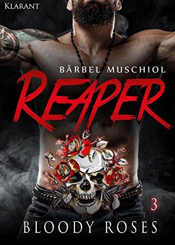 Reaper. Bloody Roses 3 (Motorcycle Club)