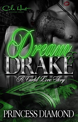 Dream and Drake: A Cartel Love Story (English Edition) eBook ...