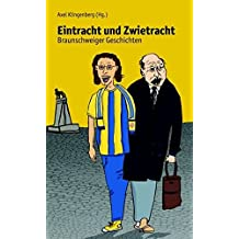 Eintracht und Zwietracht: Braunschweiger Geschichten