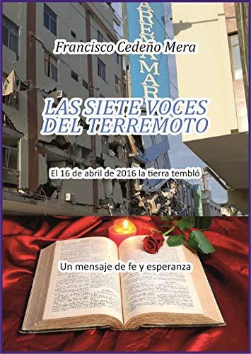 Las Siete Voces Del Terremoto: Un Mensaje De Fe Y Esperanza (1) por Francisco  Cedeño Mera