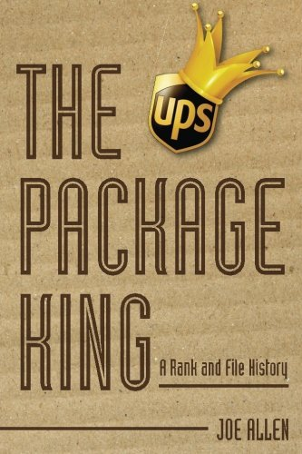 the-package-king-a-rank-and-file-history-of-united-parcel-service-by-mr-joseph-o-allen-2016-07-12