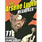 The Arsene Lupin MEGAPACK®: 11 Classic Crime Books! (English Edition)