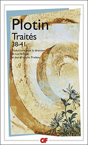 Traités 38-41 (GF) par Plotin