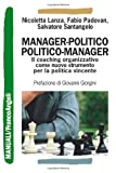 Manager-politico. Politico-manager. Il coaching organizzativo come nuovo strumento per la politica vincente