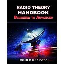 Radio Theory Handbook. Beginner to Advanced. (English Edition)