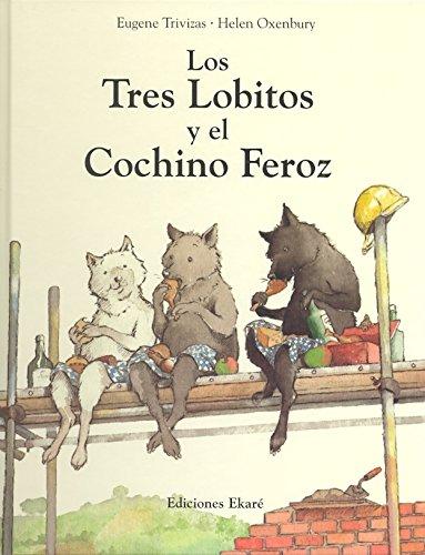 Los Tres Lobitos Y El Cochino Feroz (Bosque de libros) por Eugene Trivizas