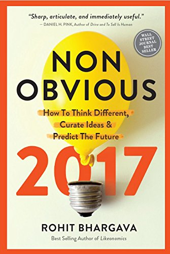Non-Obvious: How to Think Different, Curate Ideas & Predict the Future
