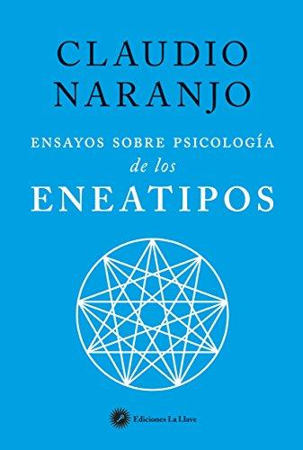 Ensayos sobre psicología de los Eneatipos por Claudio Naranjo Cohen