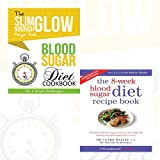 Blood Sugar Diet Slim Glow Nourish Recipe Book and 8-Week Blood Sugar Diet 2 Books Bundle Collection