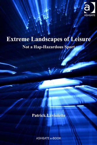 Extreme Landscapes of Leisure: Not a Hap-Hazardous Sport
