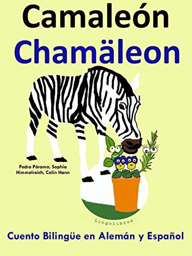 Cuento Bilingüe en Alemán y Español: Camaleón — Chamäleon ...