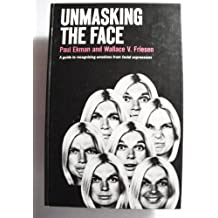 Unmasking the Face: A Guide to Recognizing Emotions from Facial Clues.