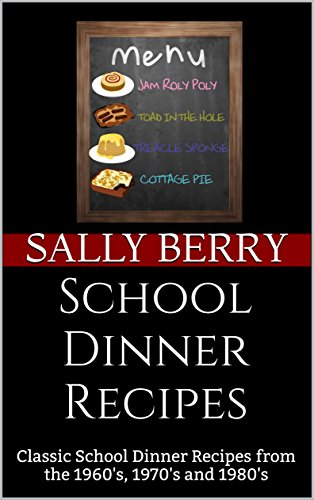 School Dinner Recipes Classic School Dinner Recipes From The 1960s 1970s And 1980s