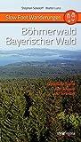 Slow Foot Wanderungen: Böhmerwald - Bayerischer Wald: Gemütliche Touren zum Schauen und Verweilen - Stephen Sokoloff, Walter Lanz