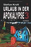 Urlaub in der Apokalypse 3: Horror-Thriller - Stefan Krell