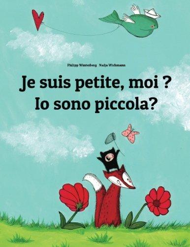 Je suis petite, moi ? Io sono piccola?: Un livre d'images pour les enfants (Edition bilingue français-italien)