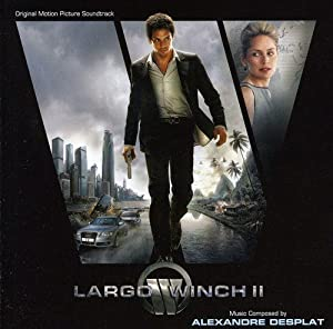 Alexandre Desplat - Largo Winch II