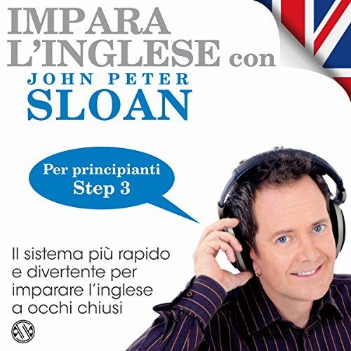 Impara l'inglese con John Peter Sloan - Step 3  Audiolibri