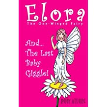 Elora, The One-Winged Fairy: And The Last Baby Giggle