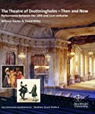 The Theatre of Drottningholm - Then and Now: Performance Between the 18th and 21st Centuries: 4 (Stockholm Theatre Studies)