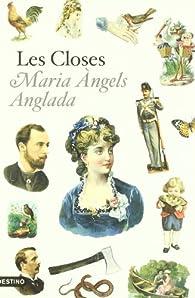 Les closes par  Maria Àngels Anglada Abadal