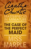 The Case of the Perfect Maid: A Miss Marple Short Story (English Edition)