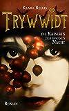 Trywwidt: Die Kaiserin der... von Klara Bellis