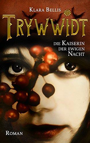 Buchseite und Rezensionen zu 'Trywwidt: Die Kaiserin der ewigen Nacht' von Klara Bellis