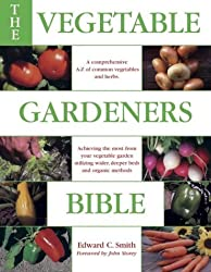 The Vegetable Gardener's Bible by Ed Smith (2004-04-30)