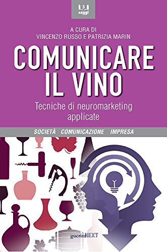 Comunicare il vino. Tecniche di neuromarketing applicate