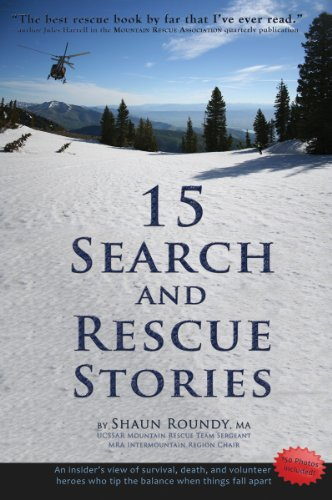 15-search-and-rescue-stories-an-insiders-view-on-survival-death-and-volunteer-heroes-who-tip-the-bal