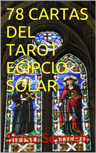 78 CARTAS DEL TAROT EGIPCIO SOLAR eBook: Siriso Semreh ...