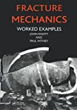 Fracture Mechanics: Worked Examples